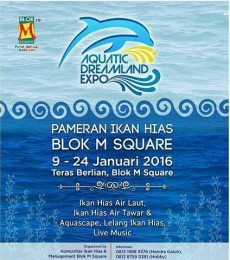 Jakarta Pameran Ikan Hias Blok M 9-24 Januari 2016